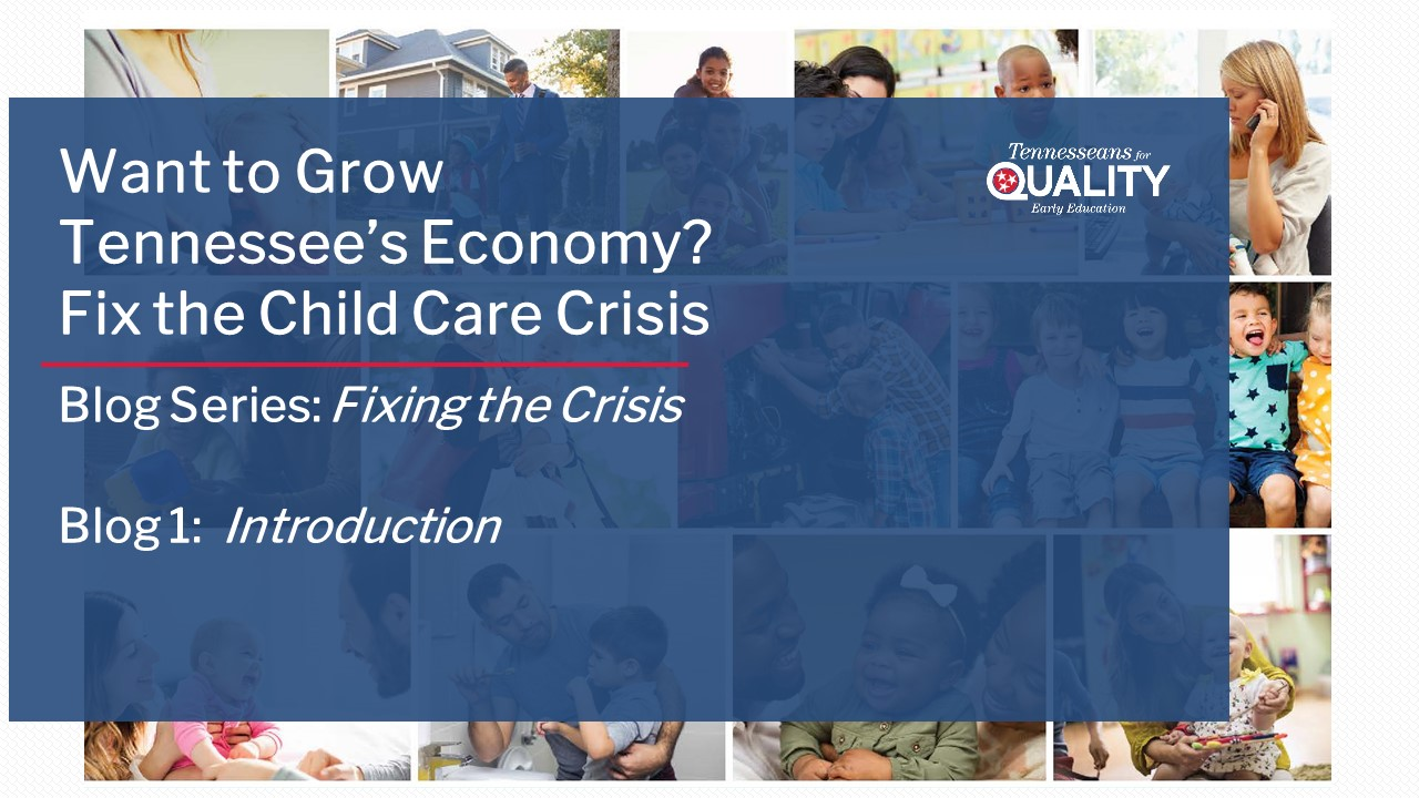 Tennessee Child Care Crisis Solutions Series: Introduction